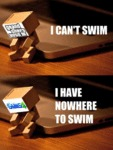 I Can't Swim, I Have Nowhere To Swim...