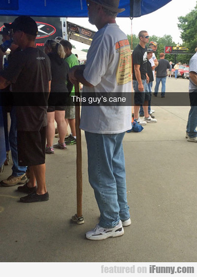 This Guy's Cane...