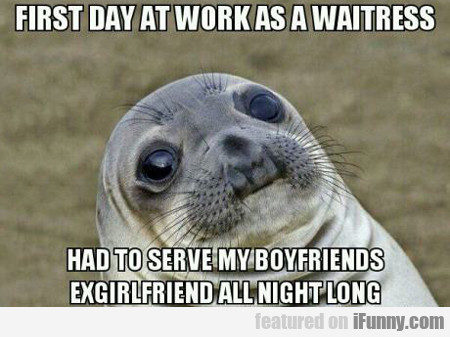 First Day At Work As A Waitress...