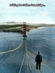 Building The Golden Gate Bridge...