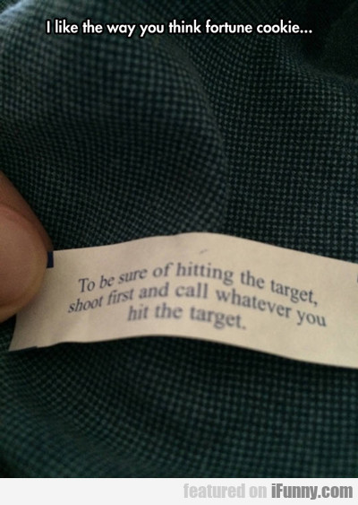 I Like The Way You Think Fortune Cookie...