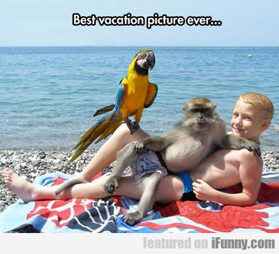 Best Vacation Picture Ever...