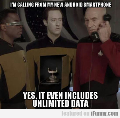 I'm Calling From My New Android Smartphone...