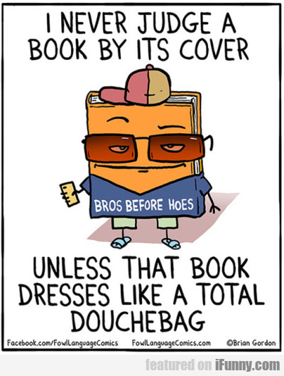 I never judge a book by its cover - Unless that...