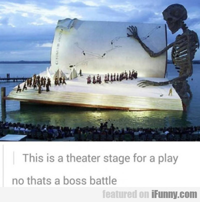 This Is A Theater Stage For A Play. No That's A...
