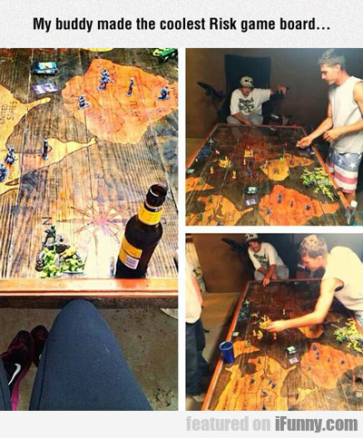 My Buddy Made The Coolest Risk Game Board...