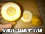 Worst Lemon Ever...