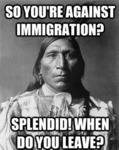 So You're Against Immigration?