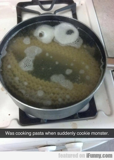 Was Cooking Pasta When Suddenly...