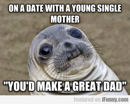 On A Date With A Young Single Mother...