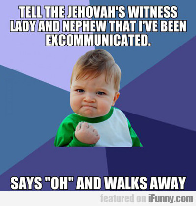 Tell The Jehovah's Witness...