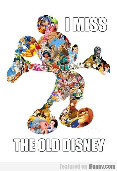 I Miss The Old Disney...