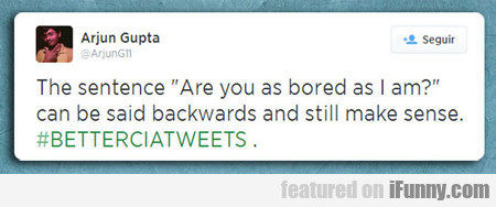 "The Sentence ""are You As Bored As I Am""..."