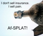 I Don't Sell Insurance. I Sell Pain
