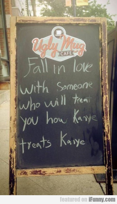 Fall In Love With Someone Who Will Treat