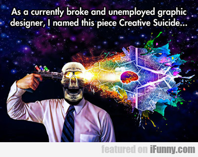 as a currently broke and unemployed...