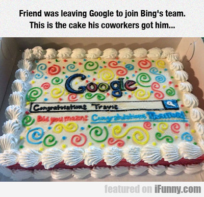 Friend Was Leaving Google To Join Bing...