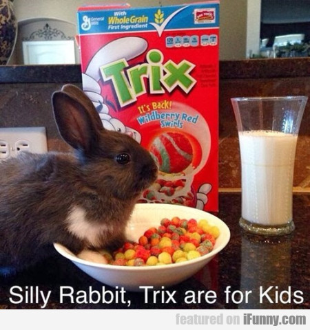Silly Rabbit, Trix