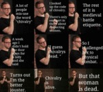 A Lot Of People Misuse The Word Chivalry...