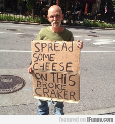Spread Some Cheese On This Broke Cracker...