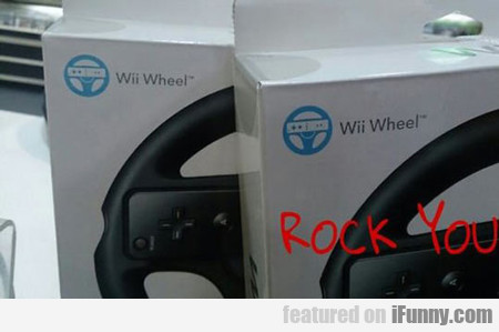 Wii Wheel, Wii Wheel, Rock You...