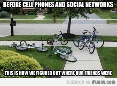 Before Cell Phones And Social