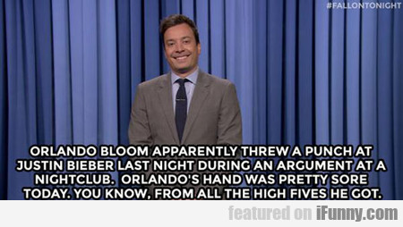 Orlando Bloom Apparently Threw A Punch...