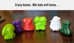 Crazy Bones, 90s Kids Will Know...