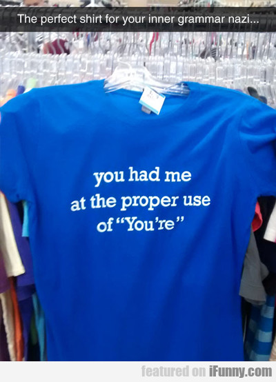 The Perfect Shirt For Your Inner Grammar Nazi...
