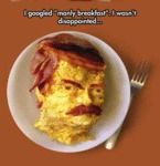 I Googled Manly Breakfast...