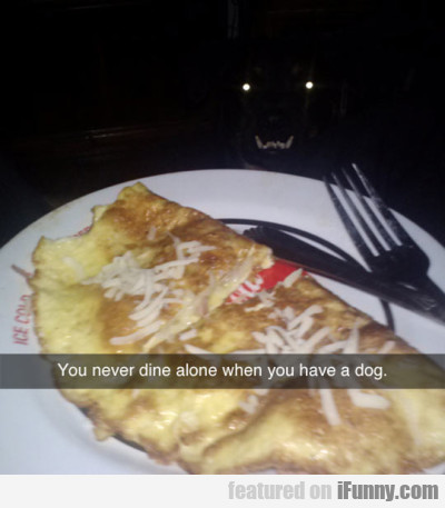 You Never Dien Alone When You Have A Dog