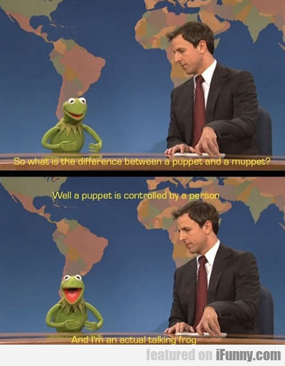 so what is the difference between a puppet and...