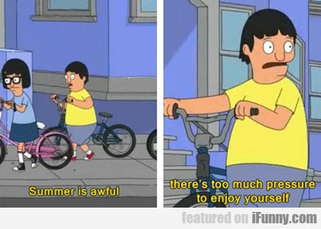 summer is awful...