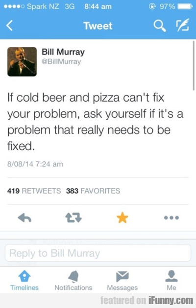 If Colder Beer And Pizza
