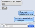 Holy Crust I'd Die Oh My God