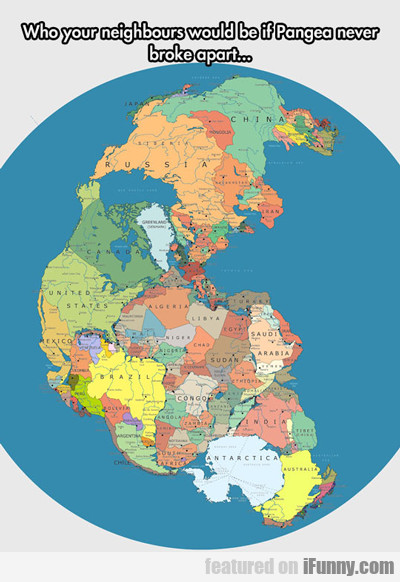 Who Your Neighbors Would Be If Pangea Never...