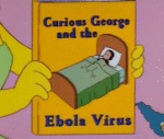 Curious George And The Ebola Virus...