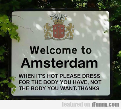 welcome to amsterdam...