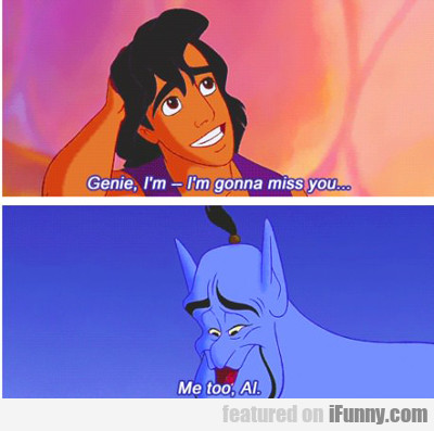 Genie, I'm Gonna Miss You...