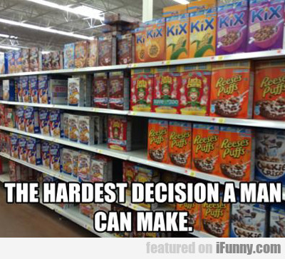 The Hardest Decision A Man Can Make...