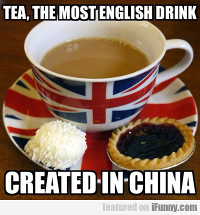 Tea, The Most English Drink...