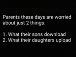 Parents These Days Are Worried...