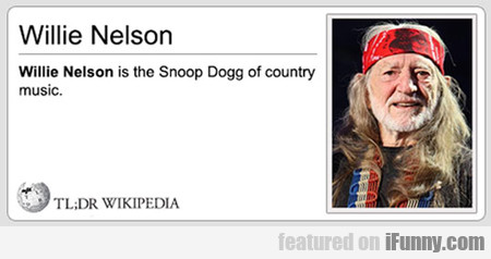 willie nelson is the snoop dogg...
