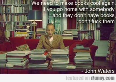 We Need To Make Books Cool Again...