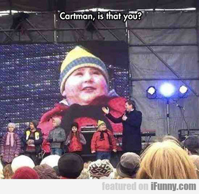 Cartman, Is That You?