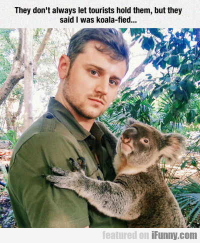 They don't always let tourists hold them but...