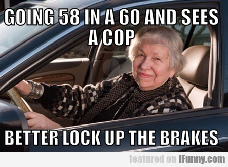 Going 58 In A 60 And Sees A Cop...