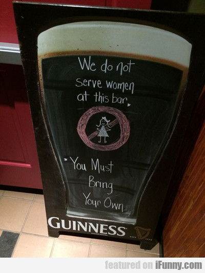We Don't Serve Women At This Bar...