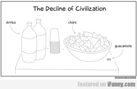 The Decline Of Civilization - Drink, Chips...