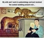 My Wife And I Work In Palaeontology...